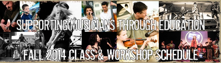 Supporting Musicians Through Education: Fall 2014 Class & Workshop Schedule